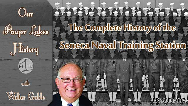 Our Finger Lakes History:  Sampson Naval Training Station during WWII (podcast)