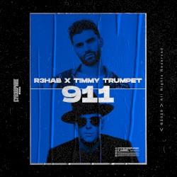 R3HAB & TIMMY TRUMPET - 911