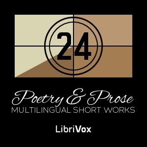 Multilingual Short Works Collection 024 - Poetry & Prose