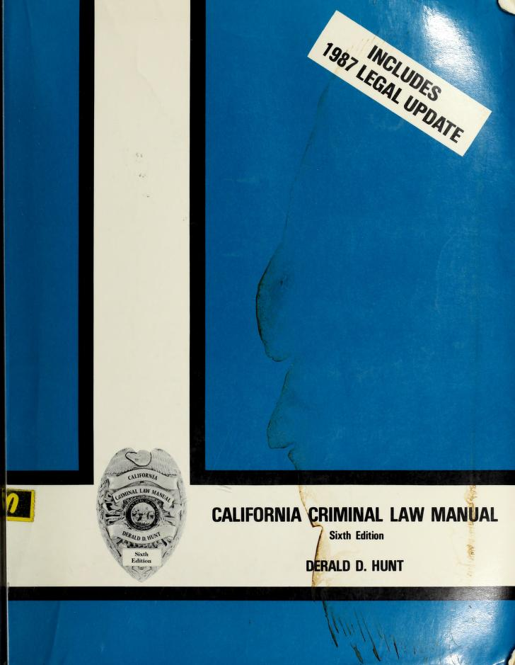 California criminal law manual by Derald D. Hunt
