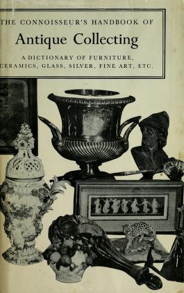 Cover of: The Connoisseur's handbook of antique collecting | Helena Hayward