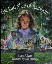 Cover of: The last slice of rainbow and other stories